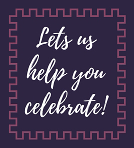 Let us help you celebrate!